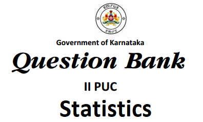 Karnataka 2nd PUC Statistics Question Bank with Answers